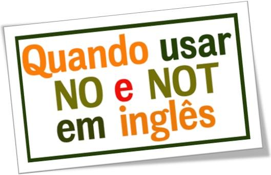 quando usar no e not em inglês