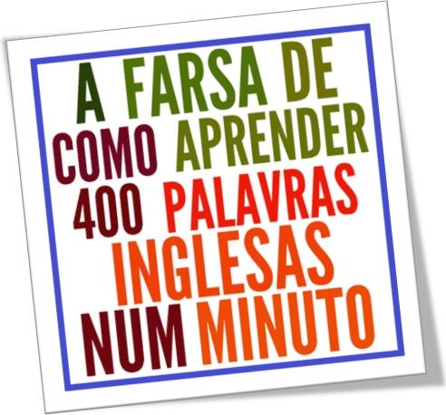 a farsa de como aprender 400 palavras em inglês em 1 minuto