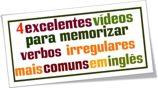 vídeos para memorizar verbos irregulares mais comuns em inglês
