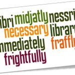 necessary, immediately, frightfully, library, words in english