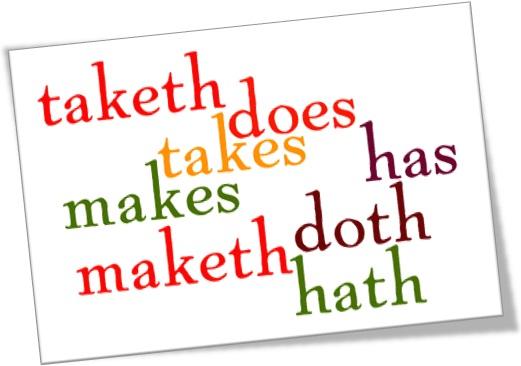 taketh, takes, makes, maketh, does, doth, has, hath, evolução do inglês
