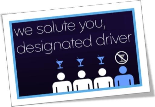 we salute you designated driver, motorista da rodada