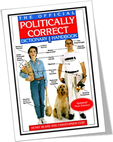 the official politically correct dictionary and handbook by henry beard and christopher cerf