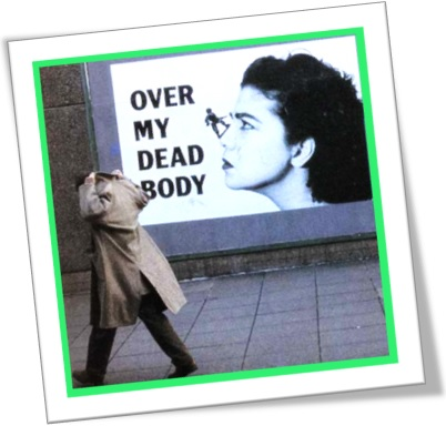 over my dead body, só passando por cima de meu cadáver