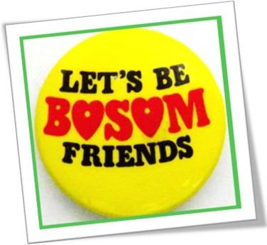 let's be bosom friends
