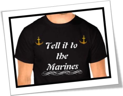 significado de tell it to the marines em inglês, t-shirt