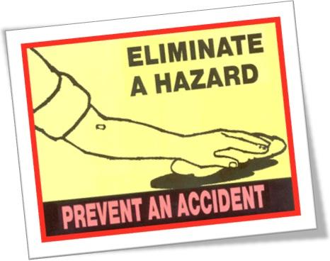 eliminate a hazard prevent an accident, segurança, acidente de trabalho, perigo,