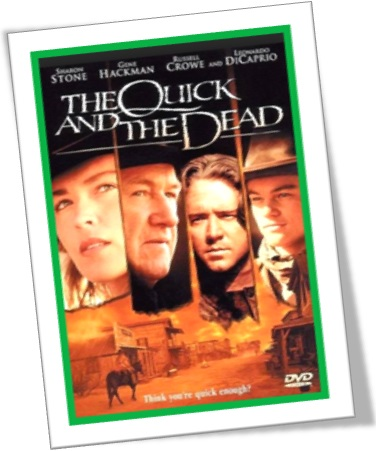 the quick and the dead, rápida e mortal, sharon stone, gene hackman, russell crowe e leonardo dicaprio