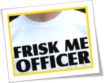frisk me officer, me apalpe policial, me apalpe polícia