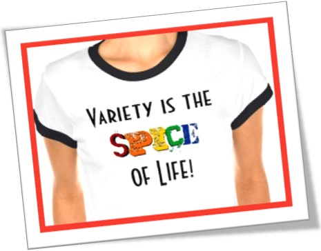 variety is the spice of life tshirt camiseta