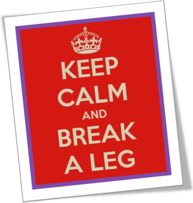 keep calm and break a leg, teatro, atores, atrizes, boa sorte, merda