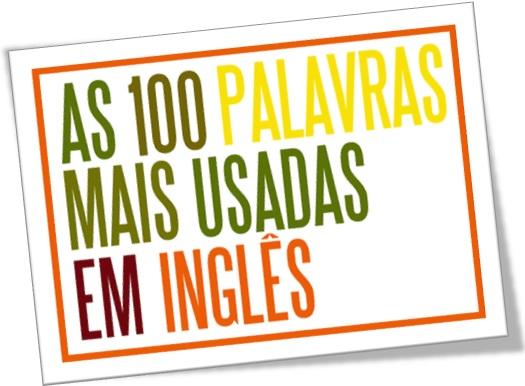100 palavras mais usadas em inglês, 100 palavras mais comuns em inglês