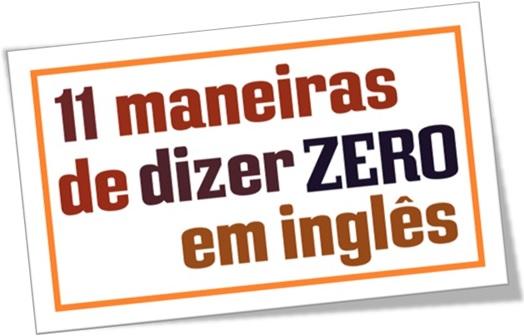 11 maneiras de dizer zero em inglês, vocabulário, número