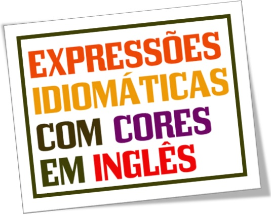 expressões idiomáticas com cores em inglês