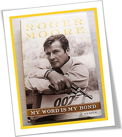 livro my word is my bond, autobiografia de roger moore 007